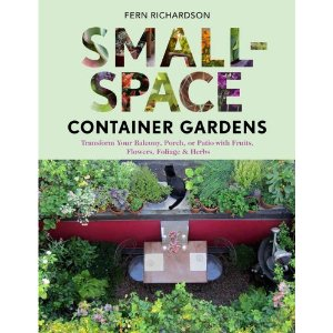 Small-Space Container Gardens by Fern Richardson